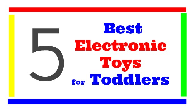 Electronic Toys for Toddlers
